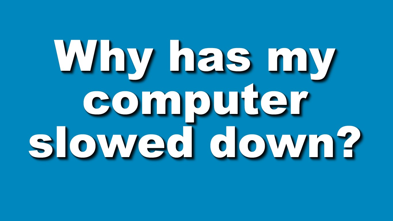 8 Reasons why Computers Slow Down Over Time.